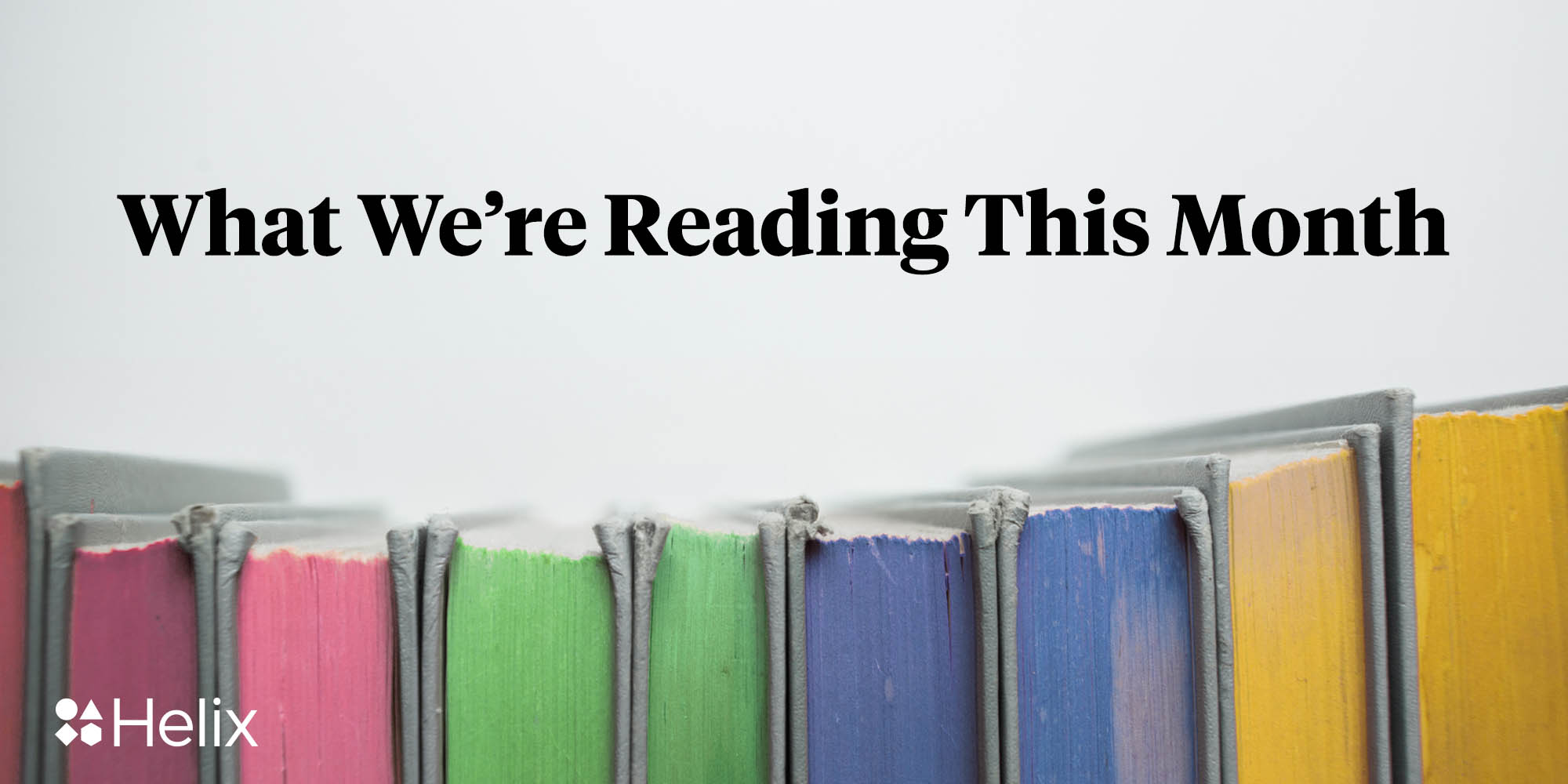 What we're reading this month