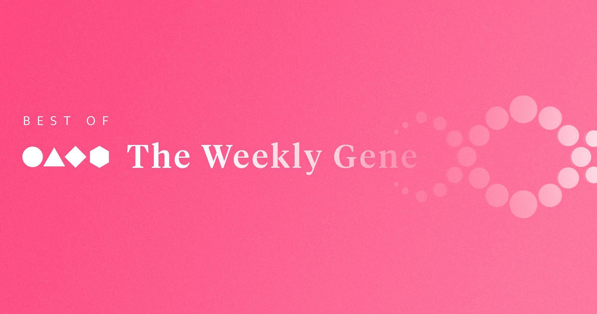 Best of The Weekly Gene